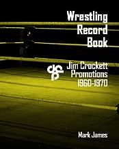 Wrestling Record Book: Jim Crockett Promotions 1960-1970