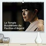 Le Temple Bouddhiste du Pavillon d'Argent (Premium, hochwertiger DIN A2 Wandkalender 2021, Kunstdruck in Hochglanz): Dans le cadre du Printemps des ... à Monaco. (Calendrier mensuel, 14 Pages )