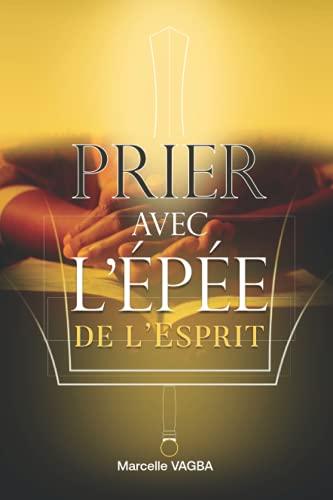 Prier avec l'épée de l'Esprit