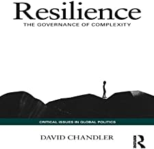 Resilience: The Governance of Complexity (Critical Issues in Global Politics Book 7) (English Edition)