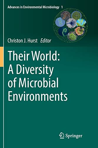 Their World: A Diversity of Microbial Environments (Advances in Environmental Microbiology, Band 1)