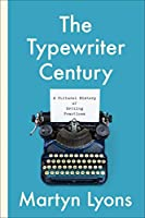 The Typewriter Century: A Cultural History of Writing Practices (Studies in Book and Print Culture)