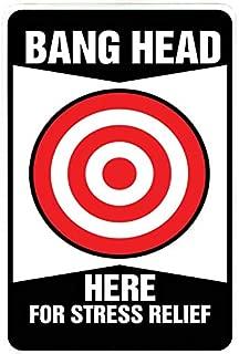 Bang Head Here – Funny Metal Decor Gift Sign