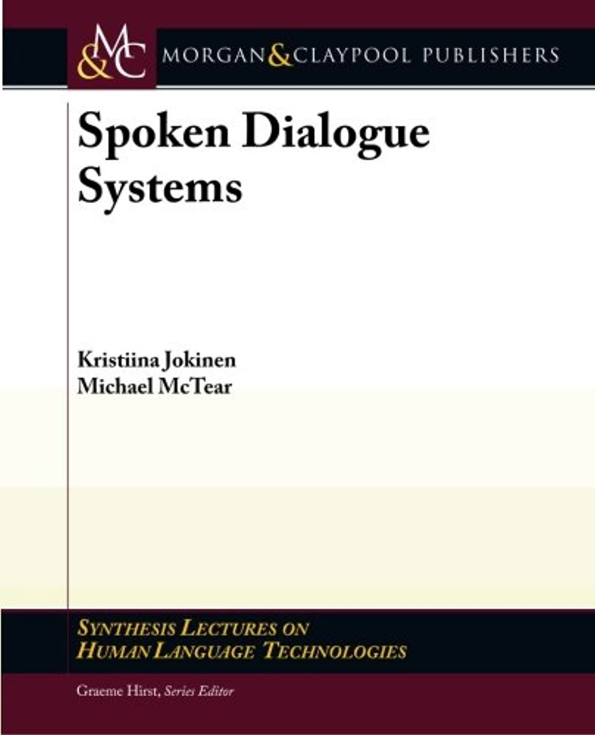 コロニアル後継寛大なSpoken Dialogue Systems (Synthesis Lectures on Human Language Technologies)