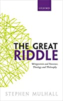The Great Riddle: Wittgenstein and Nonsense, Theology and Philosophy: The Stanton Lectures 2014