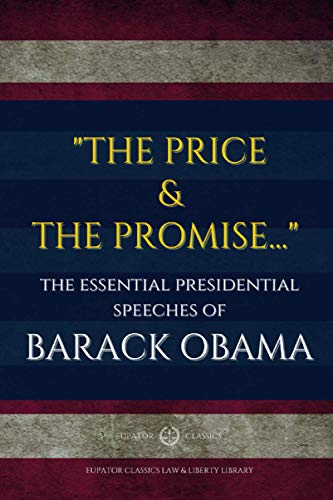 'The Price and the Promise...': The Essential Presidential Speeches of Barack Obama