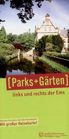 Parks und Gärten links und rechts der Ems: Regionaler Reiseführer durch die Parklandschaft