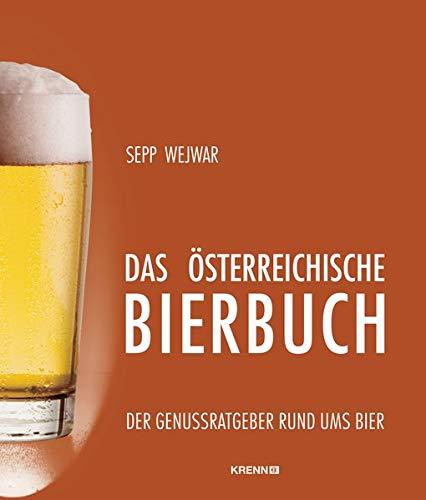 Das österreichische Bierbuch: Der Genußratgeber rund ums Bier