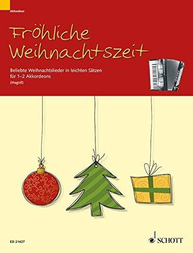 Fröhliche Weihnachtszeit: Beliebte Weihnachtslieder in leichten Sätzen. 1-2 Akkordeons.