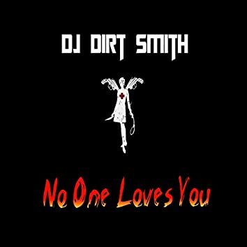 No One Loves You