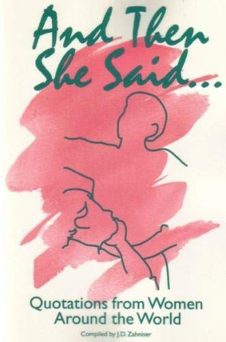 And Then She Said: Quotations from Women Around the World
