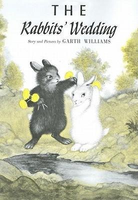 [(The Rabbit's Wedding )] [Author: Garth Williams] [Apr-1992]