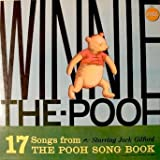 Winnie The - Pooh: 17 Songs From The Pooh Song Book, Starring Jack Gilford with Mary Stanton, Eric Carlson, Owl & Piglet and All, Mostly Some of The Hums of Pooh, Sing Ho ! For The Life Of Bear, Missing, In The Fashion, Brownie and Many more.