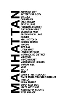 Neighborhoods Manhattan NYC New York City Chelsea Harlem Tribecca Time Square SOHO White Word Cool Wall Decor Art Print Poster 12x18