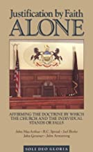 Justification by Faith Alone: Affirming the Doctrine by Which the Church and the Individual Stands or Falls (Reformation Theology Series)