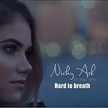 Hard to Breath (feat. Matt Kent)