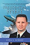 Presidential Spirit: The True Story of an Airman Who Soared Above His Circumstances and the Woman Who Was the Wind Beneath His Wings