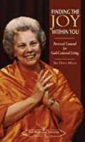 Finding the Joy Within You Personal Counsel for God Centered Living: Personal Counsel for God-Centered Living