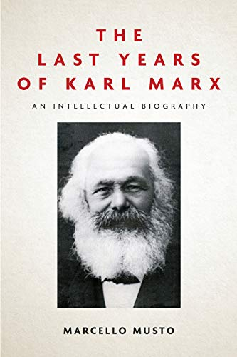 Compare Textbook Prices for The Last Years of Karl Marx: An Intellectual Biography 1 Edition ISBN 9781503610583 by Musto, Marcello,Camiller, Patrick