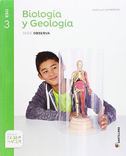 BIOLOGIA Y GEOLOGIA CASTILLA LA MANCHA SERIE OBSERVA 3 ESO SABER HACER - 9788468033648