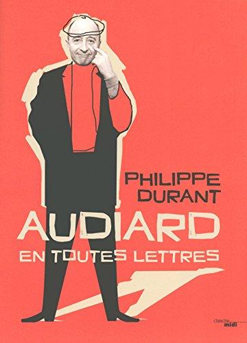 Philippe Durant - Audiard en toutes lettres