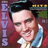 Hits Like Never Before: Essential Elvis Vol 3