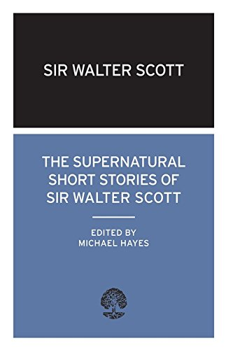 The Supernatural Short Stories of Sir Walter Scott: (Calder Collection)