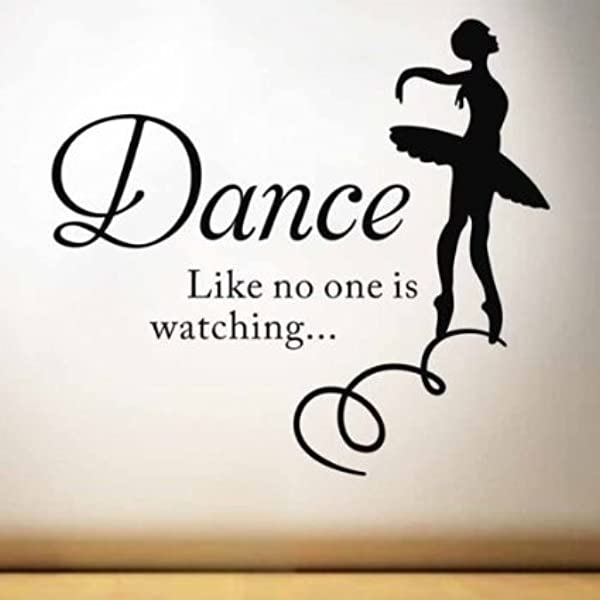 ALiQing Dance Like No One Is Watching Inspirational Saying Ballet Dancer Quotes Saying Words Wall Sticker Decals