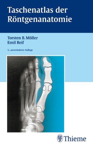 Taschenatlas der Röntgenanatomie by Torsten B Möller (2006-01-11)
