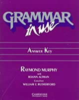 Grammar in Use Answer key: Reference and Practice for Intermediate Students of English