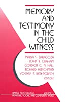 Memory and Testimony in the Child Witness (Applied Psychology : Individual, Social, and Community Issues)
