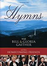 Hymns With Bill & Gloria Gaither and Their Homecoming Friends