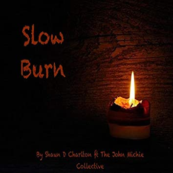 Slow Burn (feat. The John Michie Collective)