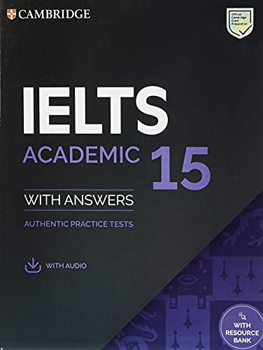 IELTS 15 Academic Student's Book with Answers with Audio with Resource Bank: Authentic Practice Tests (IELTS Practice Tests)