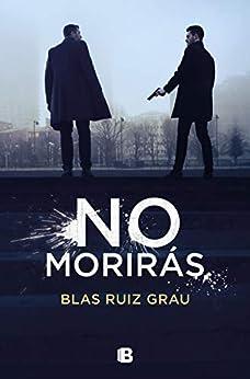 No morirás de [Blas Ruiz Grau]