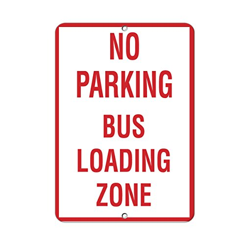 No Parking Bus Loading Zone Activity Sign School Sign Aluminum Metal Sign 18 in x 24 in