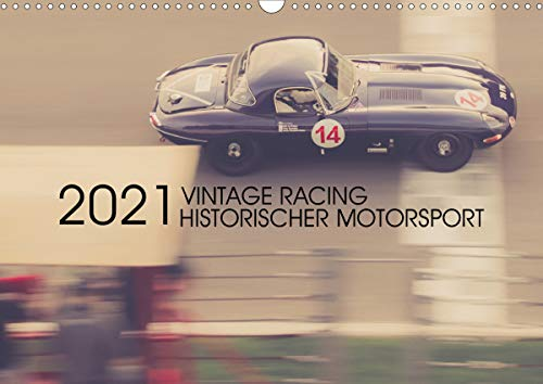 Vintage Racing, historischer Motorsport (Wandkalender 2021 DIN A3 quer)