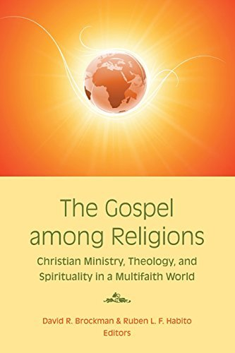 Compare Textbook Prices for The Gospel Among Religions: Christian Ministry, Theology, and Spirituality in a Multifaith World  ISBN 9781570758997 by Brockman, David R.,Habito, Ruben L. F.