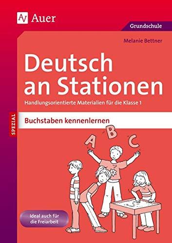Deutsch an Stationen Buchstaben kennenlernen: Handlungsorientierte Materialien für die Klasse 1 (Stationentraining Grundschule Deutsch)
