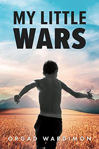 My Little Wars: A Coming of Age Novel