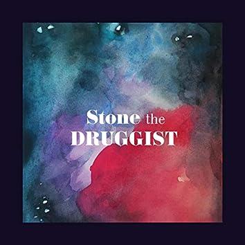 Stone the Druggist