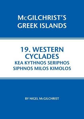 Western Cyclades: Kea Kythnos Seriphos Siphnos Milos Kimolos (McGilchrist's Greek Islands, Band 19)