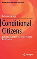 Conditional Citizens: Rethinking Children and Young People's Participation (Perspectives on Children and Young People, 5)