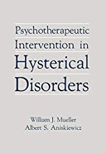 Psychotherapeutic Intervention in Hysterical Disorders by William J. Mueller (1977-07-07)