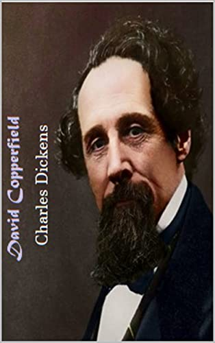 Charles Dickens :David Copperfield : Annotated (English Edition)