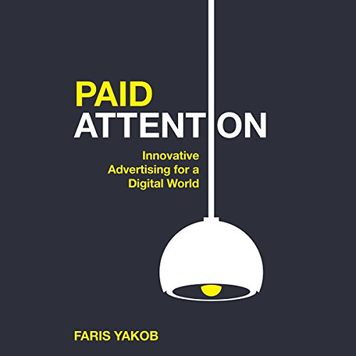 Paid Attention     Innovative Advertising for a Digital World              De :                                                                                                                                 Faris Yakob                               Lu par :                                                                                                                                 Matthew Lloyd Davies                      Durée : 6 h et 27 min     Pas de notations     Global 0,0