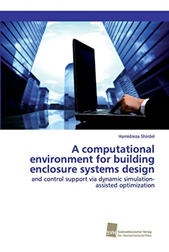 A computational environment for building enclosure systems design: and control support via dynamic s