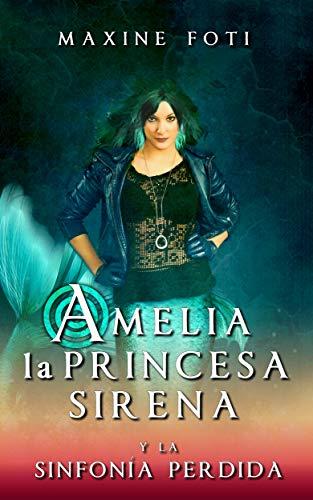 Amelia la princesa sirena y la sinfonía perdida