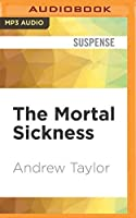 The Mortal Sickness (Lydmouth Crime)