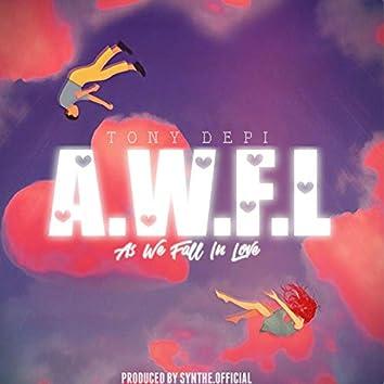 As We Fall in Love (A.W.F.L)